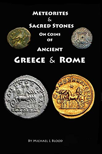 Meteorites & Sacred Stones on Coins of Ancient Greece & Rome