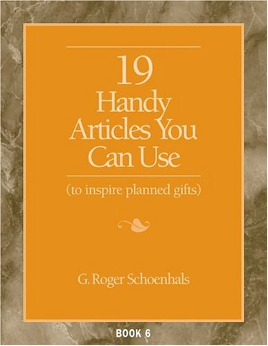 Read Online 19 Handy Articles You Can Use to Inspire Planned Gifts (19 Article, Book 6) PDF