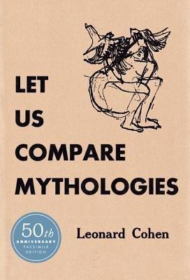 [(Let Us Compare Mythologies)] [Author: Leonard Cohen] published on (June, 2007)