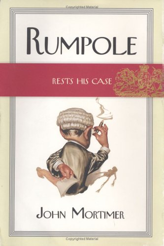 (Rumpole Rests His Case)