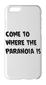 come to where the paranoia is Iphone 6 plastic case