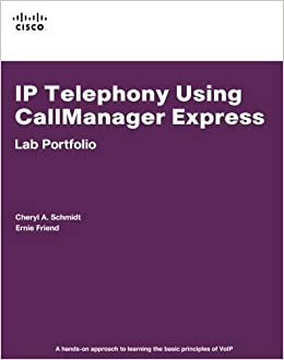 Book IP Telephony Using CallManager Express Lab Portfolio by Cheryl A. Schmidt (2007-01-01)