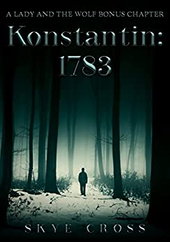 Konstantin: 1783: A Lady and the Wolf Bonus Chapter by [Cross, S. A. ]