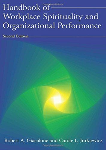Handbook of Workplace Spirituality and Organizational Performance