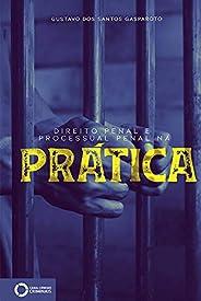 Direito penal e processual penal na prática