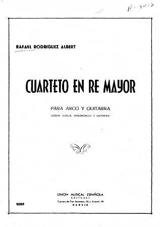Rafael Rodriguez Albert: Cuarteto en re mayor (arco y guitarra ...
