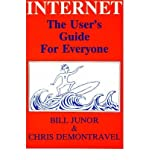 Internet : The User's Guide for Everyone, Junor, Bill and DeMontravel, Chris, 0828320071