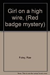 Girl on a high wire, (Red badge mystery)