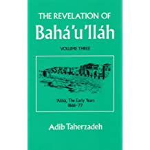 The Revelation of Baha'u'llah Vol.3 (Revelation of Baha'u'llah Baghdad)