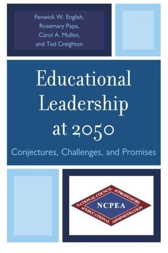 Educational Leadership at 2050: Conjectures, Challenges, and Promises by Rosemary Papa - Malls Hill Chapel