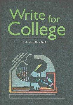 Patrick Sebranek: Write for College : A Student Handbook (Paperback); 2007 Edition