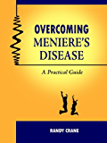 Overcoming Meniere's Disease: A Practical Guide