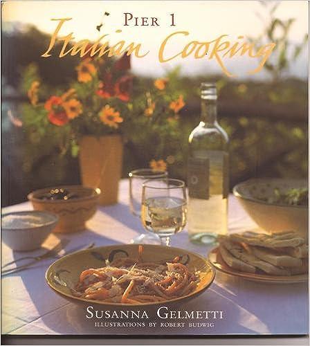 Pier 1 Italian Cooking: Recipes from Umbria & Apulia