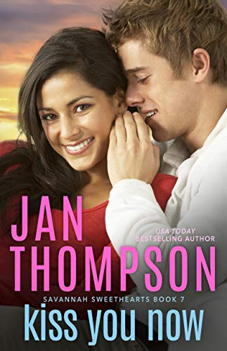 Kiss You Now: A Multiracial Contemporary Christian Romance (Savannah Sweethearts Book 7) by [Thompson, Jan]