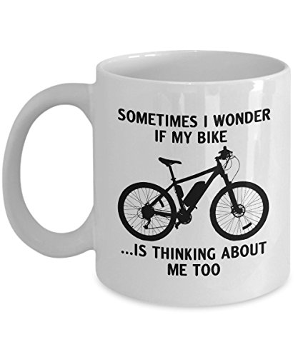 (Sometimes I Wonder If My Bike is Thinking About Me Too, Gifts For Biker, Funny Biking and Cycling Tea Cup, Mountain Bike, Dirt Bike, Motorcycle, Racing Road Bike Coffee Mug, 11-15oz White Ceramic Mug)