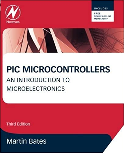 Descargar ebook en pdf gratis PIC Microcontrollers, Third Edition: An Introduction to Microelectronics 3rd edition by Bates, Martin P. (2011) Paperback ePub B010TS8J4Q