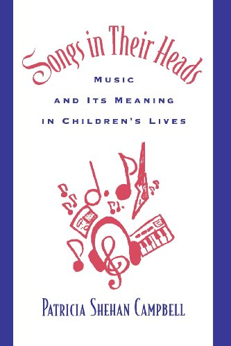 Songs in Their Heads: Music and Its Meaning in Children's Lives (Oxford Studies in Anthropological)