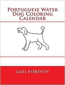 Portuguese Water Dog Coloring Calendar Gail Forsyth