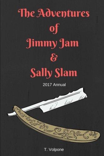 The Adventures of Jimmy Jam & Sally Slam: 2017 Annual (SEG 2017 Annuals) (Volume 2)