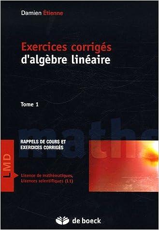 Lire un Exercices corrigés d'algèbre linéaire : Tome 1 pdf ebook