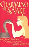 Charming the Snake, MaryJanice Davidson and Melissa Schroeder, 1596320990