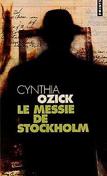 Le messie de Stockholm par Ozick