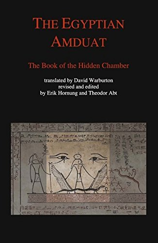 The Egyptian Amduat: The Book of the Hidden Chamber