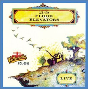 13th floor elevators live 13th floor elevators amazon
