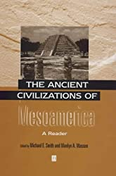 The Ancient Civilizations of Mesoamerica: A Reader