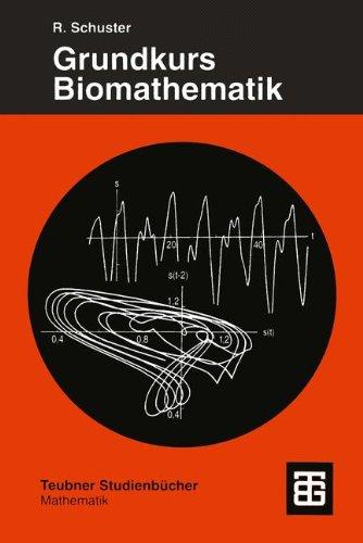 Grundkurs Biomathematik: Mathematische Modelle in Biologie, Biochemie, Medizin und Pharmazie mit Computerlösungen in Mathematica (German Edition)