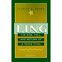 Ling: The Rise, Fall, and Return of a Texas Titan