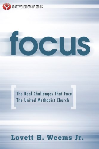 Focus the real challenges that face the united methodist church focus the real challenges that face the united methodist church adaptive leadership series fandeluxe Images