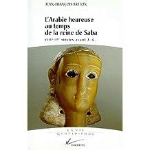VIE Q.DE L'ARABIE HEUREUSE TEMPS REINE SABA