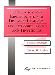 Evaluation and Implementation of Distance Learning: Technologies, Tools and Techniques