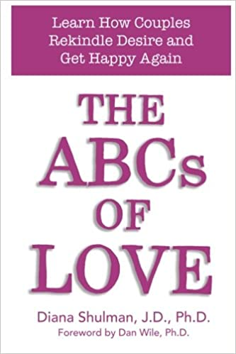 The ABCs of LOVE: Learn How Couples Rekindle Desire and Get Happy