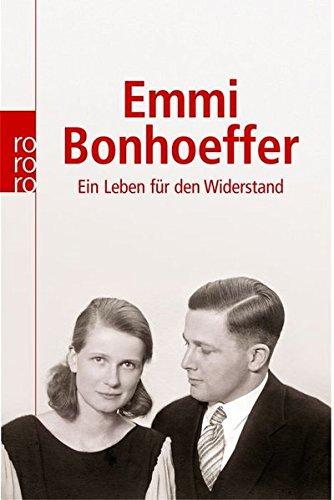Emmi Bonhoeffer: Bewegende Zeugnisse eines mutigen Lebens