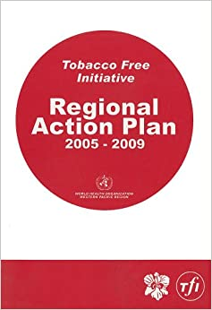 Tobacco-Free Initiative 2005-2009: Regional Action Plan