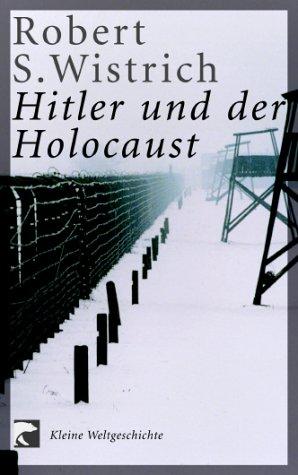 Hitler und der Holocaust: Kleine Weltgeschichte