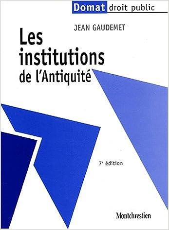 En ligne téléchargement Les institutions de l'antiquité pdf