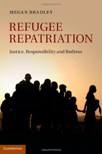 Refugee Repatriation: Justice, Responsibility and Redress
