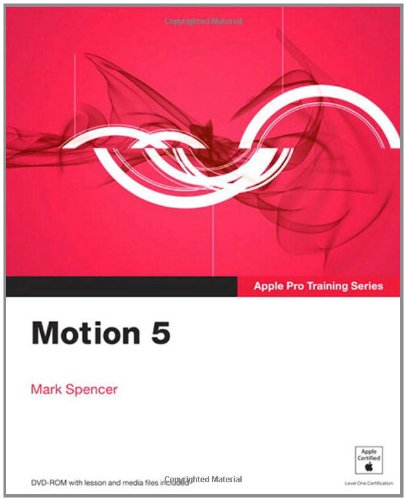 Apple Pro Training Series: Motion 5 by Peach Pit Press
