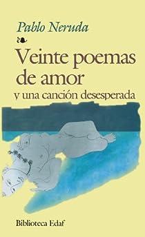 Vingt poèmes d'amour et une chanson désespérée : Les Vers du Capitaine par Neruda