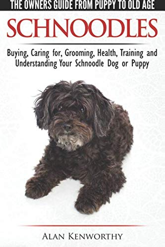 Schnoodles-The-Owners-Guide-from-Puppy-to-Old-Age-Choosing-Caring-for-Grooming-Health-Training-and-Understanding-Your-Schnoodle-Dog