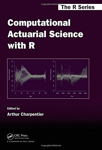 Computational Actuarial Science with R (Chapman & Hall/CRC The R Series)