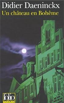 Un château en Bohême par Daeninckx