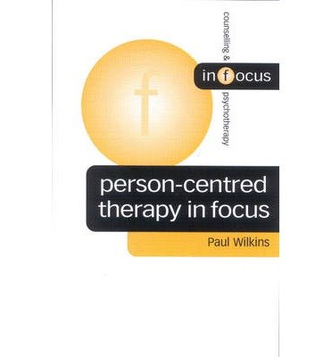[(Person-centred Therapy in Focus)] [Author: Paul Wilkins] published on (February, 2003) PDF