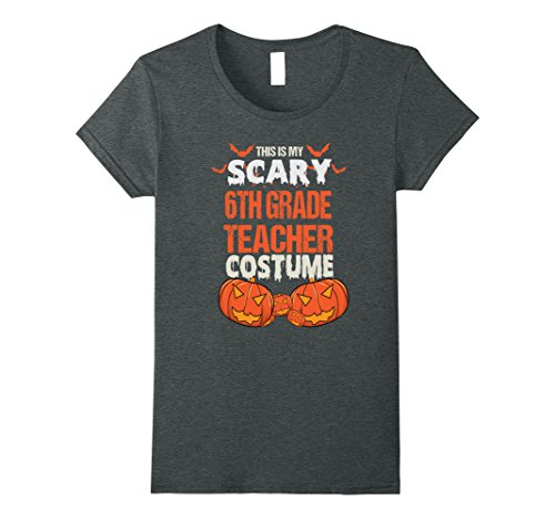 Womens This is my Funny Scary 6th Grade Teacher Costume T Shirt Medium Dark (Quick Easy Halloween Costumes For Teachers)