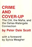 Crime and Cover-Up, Peter D. Scott, 0878670661