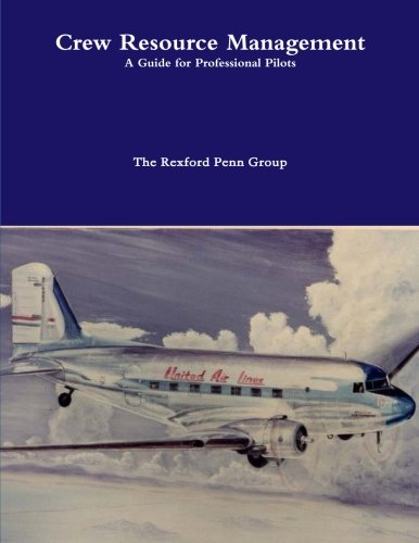 Crew Resource Management: A Guide for Professional Pilots