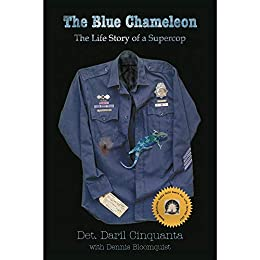 The Blue Chameleon: The Life Story of a Supercop by [Cinquanta, Daril]